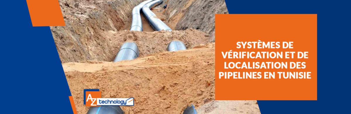Systèmes de vérification et de localisation des pipelines Tunisie