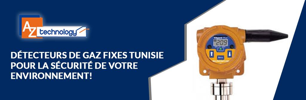 Toute une gamme de détecteurs de gaz fixes Tunisie chez AZ Technology