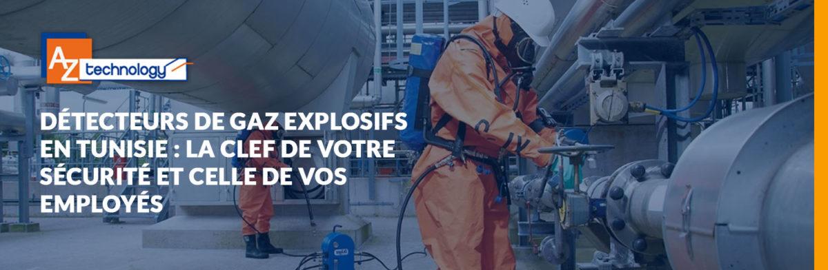 Détecteurs de gaz explosifs en Tunisie chez AZ Technology