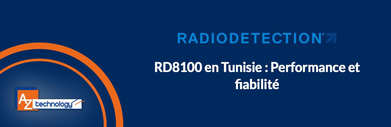 RD 8100 en Tunisie : AZ Technology met en vente le nouveau produit de Radiodétection