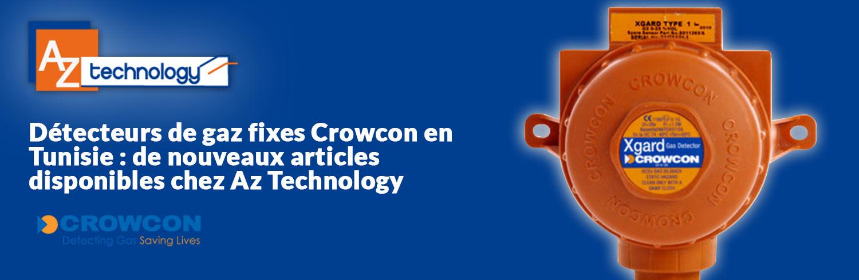 Détecteurs de gaz fixes Crowcon en Tunisie : de nouveaux produits chez Az Technology