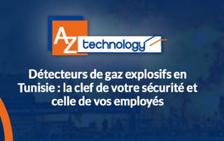 AZ Technology : Une gamme complète et variée d' explosimètres en Tunisie